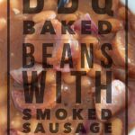 BBQ Baked Beans with Smoked Sausage