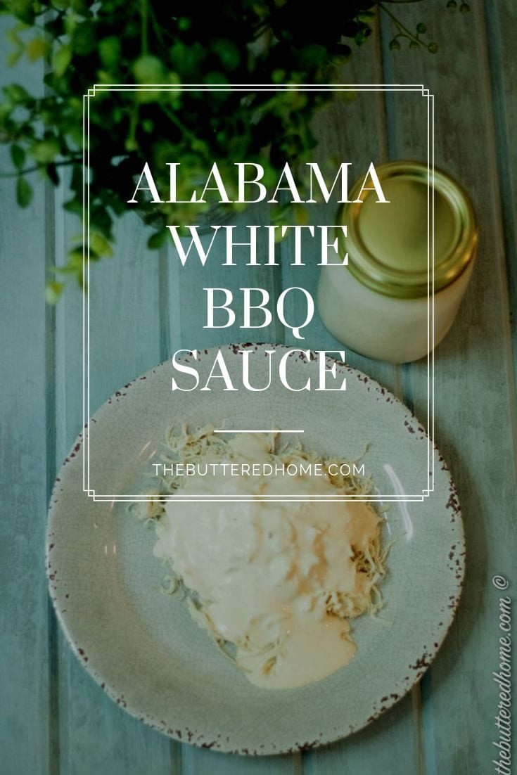 Alabama White BBQ sauce. Creamy, tangy and the perfect zippy addition to your BBQ. A mayo based creamy sauce that is good on any pork butt, chicken and even doubles as an excellent dipping sauce for fries! #alabamawhitebbqsauce #bbqsauce #whitebbqsauce