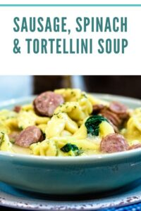 Sausage, Spinach and Tortellini Soup
