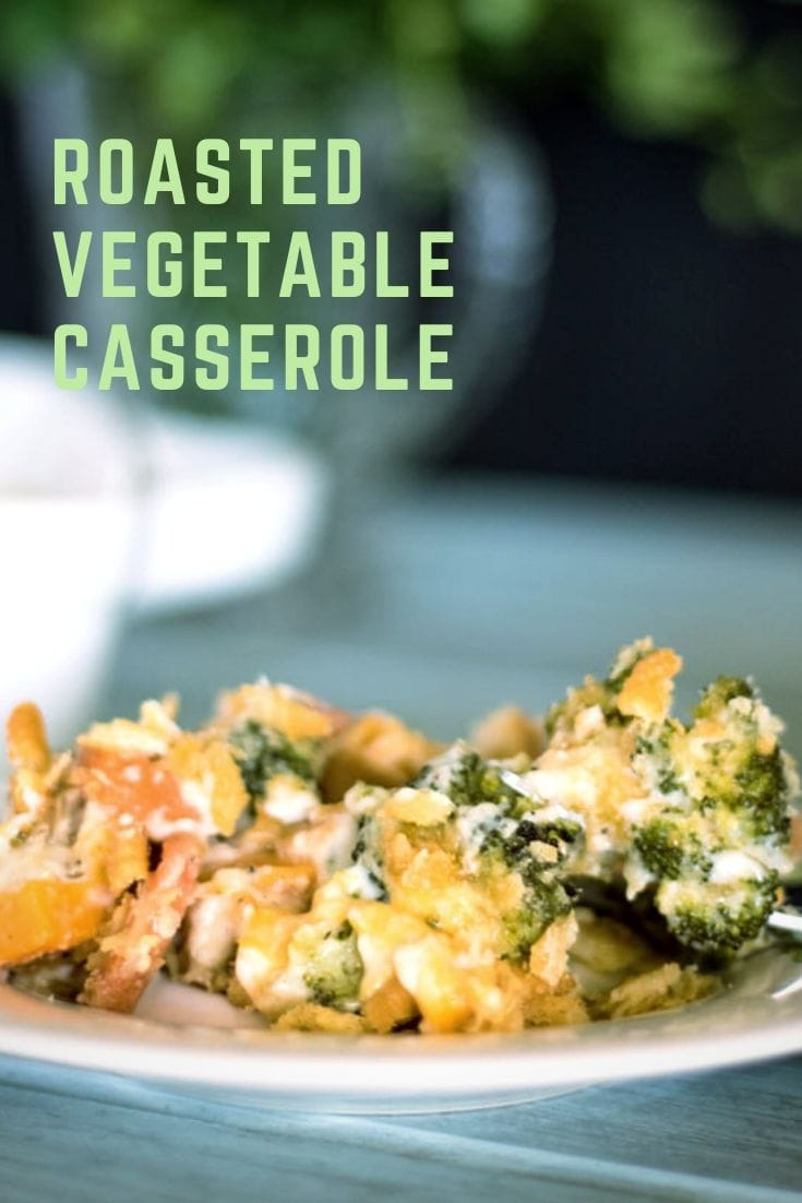 Roasted Vegetable Casserole is a great way to get your whole garden bounty in one sitting. Fresh, roasted vegetables, silky white roux, cheese and garlic make this a family favorite! #roastedvegetablecasserole #roastedvegetables #vegetablecasserole