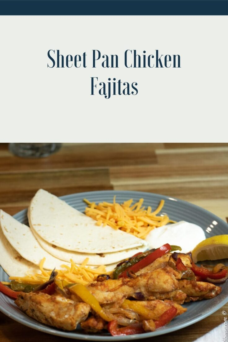 Sheet Pan Chicken Fajitas are an easy meal that also will satisfy your family. Weeknight dinners can be a challenge but not with Sheet pan cooking and calorie efficient meals like this one. #sheetpanchickenfajitas #fajitas #sheetpanrecipes