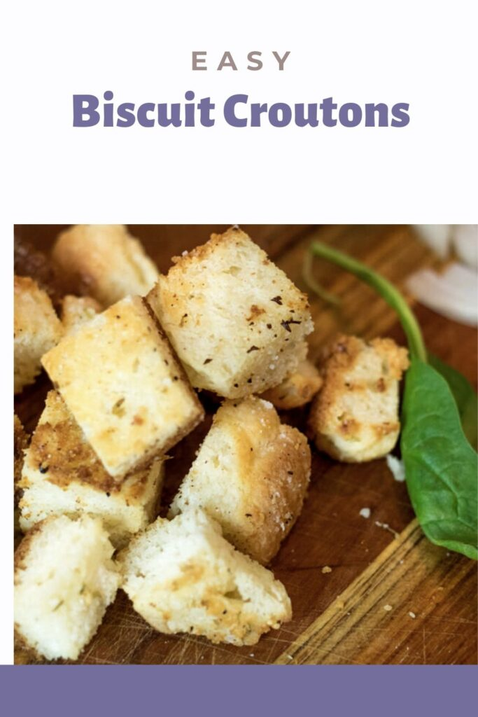 Biscuit croutons for pinterest