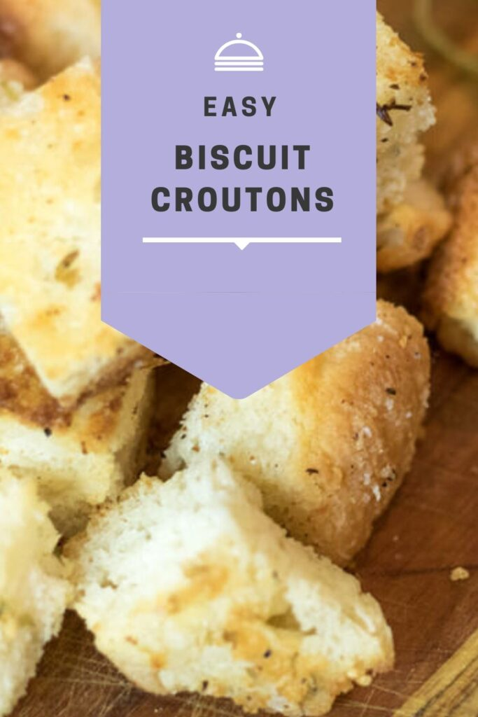 Biscuit croutons pin for pinterest